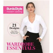 BurdaStyle Modern Sewing: Wardrobe Essentials: Includes 21 Designs by Bredeson, Michelle, 9781620339121