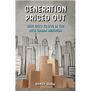 Generation Priced Out by Shaw, Randy, 9780520299122