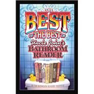 The Best of the Best of Uncle John's Bathroom Reader by Unknown, 9781592239122