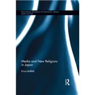 Media and New Religions in Japan by Baffelli; Erica, 9780415659123