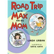 Road Trip With Max and His Mom by Urban, Linda; Kath, Katie, 9780544809123