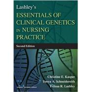 Lashley's Essentials of Clinical Genetics in Nursing Practice by Kasper, Christine, 9780826129123