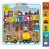 Playtown: Construction A-Lift-the-Flap-Book by Priddy, Roger, 9780312519124