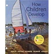 Loose-leaf Version for How Children Develop by Siegler, Robert S.; Saffran, Jenny; Eisenberg, Nancy; DeLoache, Judy S.; Gershoff, Elizabeth; Leaper, Campbell, 9781319059125