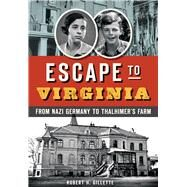 Escape to Virginia by Gillette, Robert H., 9781626199125