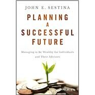 Planning a Successful Future by Sestina, John E., 9781119069126