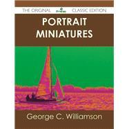 Portrait Miniatures by Williamson, George C., 9781486439126