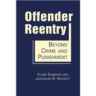 Offender Reentry: Beyond Crime and Punishment by Gunnison, Elaine, 9781588269126