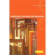 Modernism, Narrative and Humanism by Paul Sheehan, 9780521099127