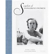 Snapshots of Dangerous Women by Cohen, Peter J.; Catanese, Melissa (CON); Fineman, Mia, 9780789329127