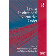 Law as Institutional Normative Order by Bankowski,Zenon, 9781138249127