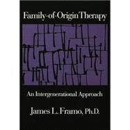 Family-Of-Origin Therapy: An Intergenerational Approach by Framo,James L., 9781138869127