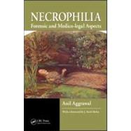 Necrophilia : Forensic and Medico-Legal Aspects by Aggrawal; Anil, 9781420089127