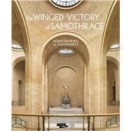 The Winged Victory of Samothrace by Hamiaux, Marianne; Laugier, Ludovic; Martinez, Jean-luc, 9782757209127