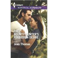 The Bounty Hunter's Forbidden Desire by Thomas, Jean, 9780373279128