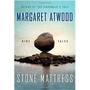 Stone Mattress by ATWOOD, MARGARET, 9780385539128