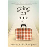 Going on Nine by Fitzpatrick, Catherine Underhill, 9781939629128