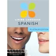 Living Language Spanish, Platinum Edition by LIVING LANGUAGE, 9780307479129