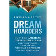 Dream Hoarders by Reeves, Richard V., 9780815729129
