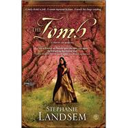 The Tomb A Novel of Martha by Landsem, Stephanie, 9781451689129
