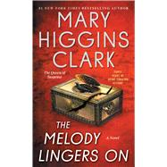 The Melody Lingers on by Clark, Mary Higgins, 9781476749129