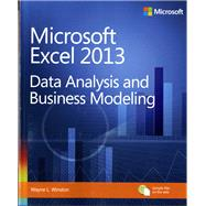 Microsoft Excel 2013: Data Analysis and Business Modeling by Winston, Wayne, 9780735669130
