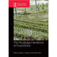 The Routledge Handbook of Food Ethics by Rawlinson; Mary C., 9781138809130