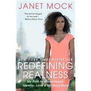 Redefining Realness My Path to Womanhood, Identity, Love & So Much More by Mock, Janet, 9781476709130