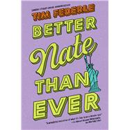 Better Nate Than Ever by Federle, Tim, 9781534429130