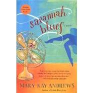 Savannah Blues by Andrews, Mary Kay, 9780060519131
