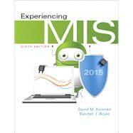 Experiencing MIS by Kroenke, David M.; Boyle, Randall J., 9780133939132