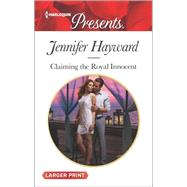 Claiming the Royal Innocent by Hayward, Jennifer, 9780373139132