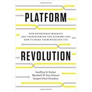 Platform Revolution by Parker, Geoffrey G.; Van Alstyne, Marshall W.; Choudary, Sangeet Paul, 9780393249132