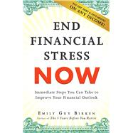 End Financial Stress Now by Birken, Emily Guy, 9781440599132