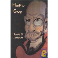 Haiku Guy by Lanoue, David G., 9781893959132