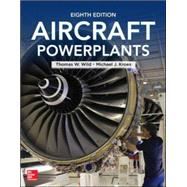 Aircraft Powerplants, Eighth Edition by Wild, Thomas; Kroes, Michael, 9780071799133