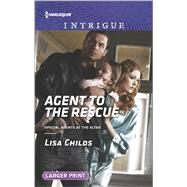 Agent to the Rescue by Childs, Lisa, 9780373749133