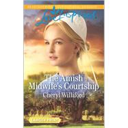 The Amish Midwife's Courtship by Williford, Cheryl, 9780373819133