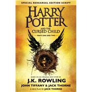 Harry Potter and the Cursed Child - Parts One & Two (Special Rehearsal Edition Script) The Official Script Book of the Original West End Production by Rowling, J.K.; Tiffany, John; Thorne, Jack, 9781338099133