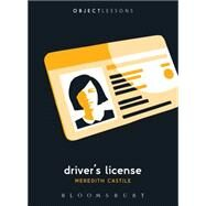 Driver's License by Castile, Meredith; Schaberg, Christopher; Bogost, Ian, 9781628929133