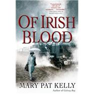 Of Irish Blood by Kelly, Mary Pat, 9780765329134