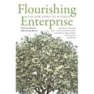 Flourishing Enterprise: The New Spirit of Business by Laszlo, Chris; Brown, Judy; Ehrenfeld, John; Gorham, Mary; Barros-pose, Ilma, 9780804789134