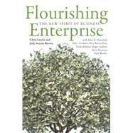 Flourishing Enterprise: The New Spirit of Business by Laszlo, Chris; Brown, Judy; Ehrenfeld, John; Gorham, Mary; Barros-pose, Ilma, 9780804789134
