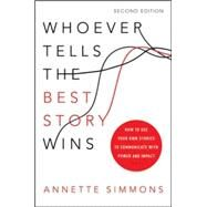Whoever Tells the Best Story Wins by Simmons, Annette, 9780814449134