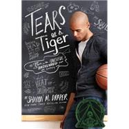 Tears of a Tiger by Draper, Sharon M., 9781442489134