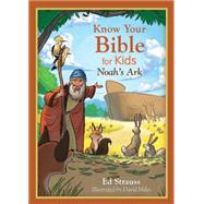 Know Your Bible for Kids: Noah's Ark by Strauss, Ed, 9781630589134