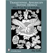 Traditional American Tattoo Design : Where It Came from and Its Evolution by Swallow, Jerry, 9780764329135