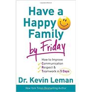Have a Happy Family by Friday by Leman, Kevin, 9780800719135