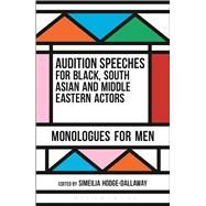 Audition Speeches for Black, South Asian and Middle Eastern Actors: Monologues for Men by Hodge-Dallaway, Simeilia, 9781474229135