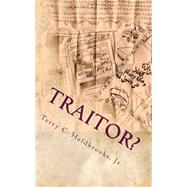 Traitor? by Holdbrooks, Terry C., Jr., 9781481849135